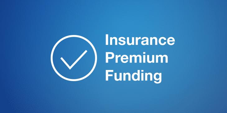 Insurance Premium Funding